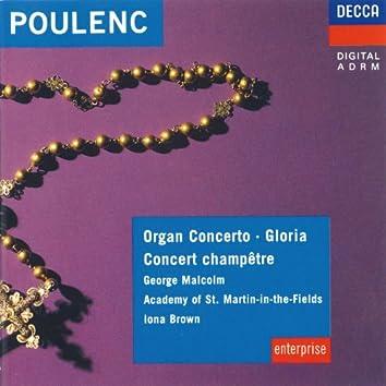 Poulenc: Organ Concerto; Concert Champêtre; Gloria