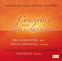 Concertos For Flute & Clarinet-danzi, Francaix, Etc: Kumru-pensel(Fl) Kirmanoglu(Cl)
