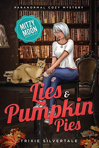Lies and Pumpkin Pies: Paranormal Cozy Mystery (Mitzy Moon Mysteries Book 10) by [Trixie Silvertale]
