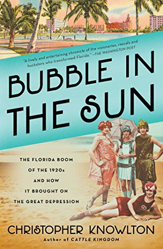 Real Estate Investing Books! - Bubble in the Sun: The Florida Boom of the 1920s and How It Brought on the Great Depression