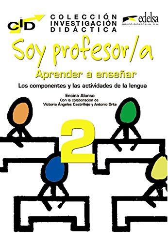 C.I.D. - Soy profesor 2 componentes y actividades (Didáctica - Jóvenes y adultos - Colección de investigación didáctica - Soy profesor 2 aprender a enseñar)