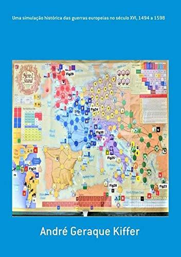 Uma Simulação Histórica das Guerras Europeias no Século Xvi, 1494 a 1598