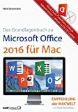Grundlagenbuch zu Microsoft Office 2016 für Mac - Word, Excel, PowerPoint & Outlook hilfreich erklärt: aktuell ab OS X El Capitan