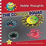 The Corona Squad: Protecting Planet Earth and Humanity (NOBLE THOUGHTS Book 5)