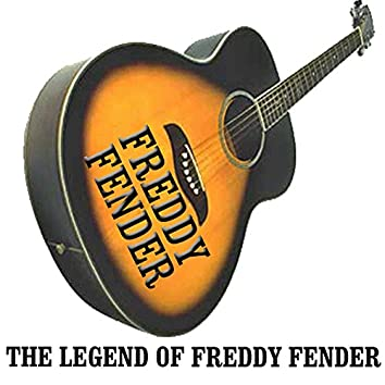 The Legend of Freddy Fender