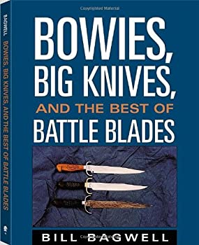 Bowies Big Knives And The Best Of Battle Blades