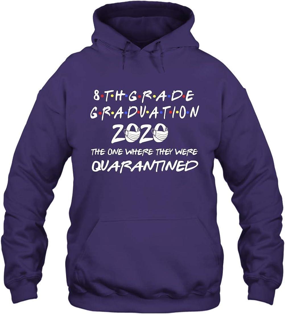 8th Grade ストア Graduation 2020 ☆新作入荷☆新品 The One Where Un They Quarantined were
