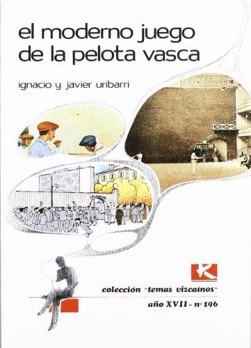 Moderno juego de la pelota vasca, el (Bizkaiko Gaiak Temas Vizcai)