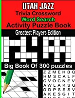 Utah Jazz Trivia Crossword Word Search Activity Puzzle Book: Greatest Players Edition