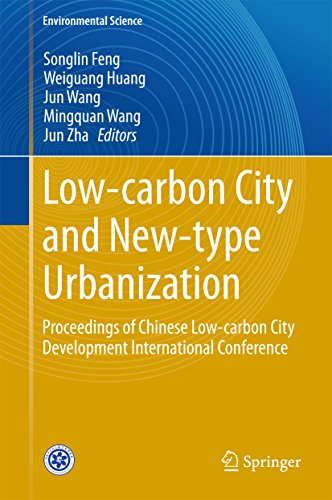 Low-carbon City and New-type Urbanization: Proceedings of Chinese Low-carbon City Development Intern