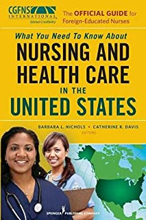 The Official Guide for Foreign Nurses: What You Need to Know About Nursing and Health Care in the United States
