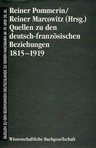 Quellen zu den Beziehungen Deutschlands zu seinen Nachbarn im 19. und 20. Jahrhundert, Bd.5, Quellen zu den deutsch-französischen Beziehungen ... seinen Nachbarn im 19. und 20. Jahrhundert)