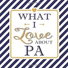 What I Love About Pa: Fill In The Blank Love Books - Personalized Keepsake Notebook - Prompted Guide Memory Journal Nautical Blue Stripes (Awesome Dads)