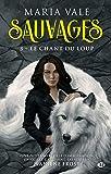 Sauvages, T3 - Le Chant du loup