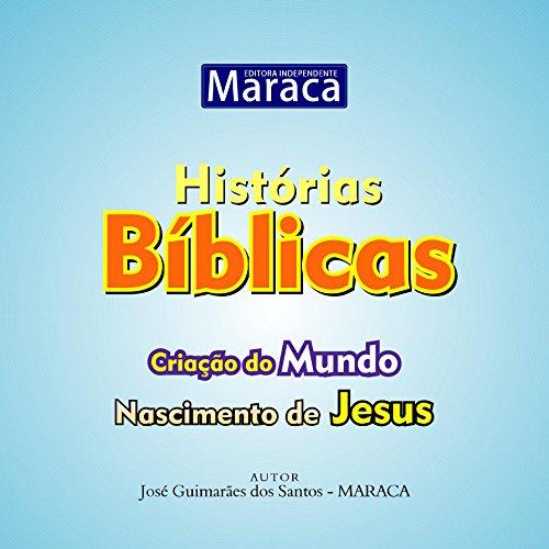 Book's Cover of CRIAÇÃO DO MUNDO: NASCIMENTO DE JESUS (HISTÓRIAS BÍBLICAS Livro 1) (Portuguese Edition) Versión Kindle