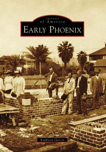 Early Phoenix (Images of America: Arizona)