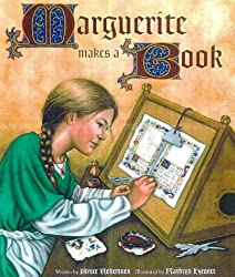 Marguerite Makes a Book by Bruce Robertson, illustrated by Kathryn Hewitt