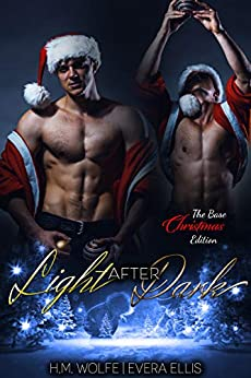 Light After Dark: The Base Christmas Edition by [H.M. Wolfe, Evera Ellis]