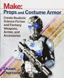 Make Props and Costume Armor Create Realistic Science Fiction Fantasy Weapons Armor and Accessories