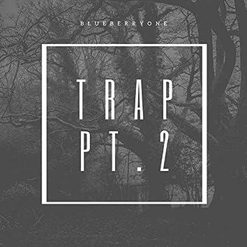Trap, Pt. 2