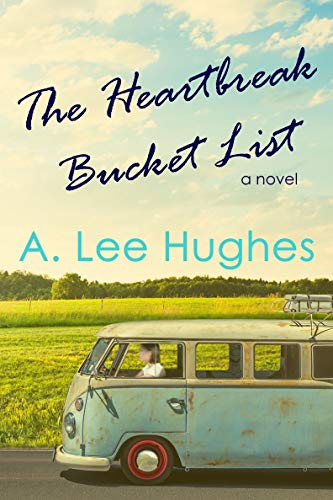 The Heartbreak Bucket List by A. Lee Hughes ebook deal