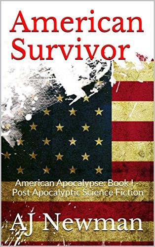 American Survivor: American Apocalypse: Book I - Post Apocalyptic Science Fiction by [AJ Newman]