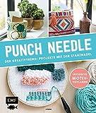 Punch Needle – Der Kreativtrend: Projekte mit der Stanznadel: Inklusive Motivvorlagen