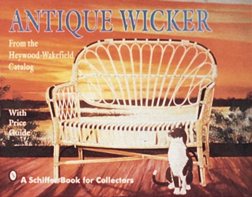 Meschi, B: Antique Wicker: From the Heywood-Wakefield Catalog (From the Heywood-Wakefield Catalog: With Price Guide)
