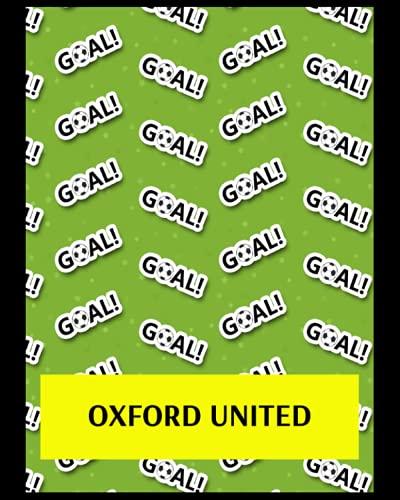 Oxford United: Life Planner, Oxford United FC Personal Journal, Oxford United Football Club, Oxford United FC Diary, Oxford United FC Planner, Oxford United FC