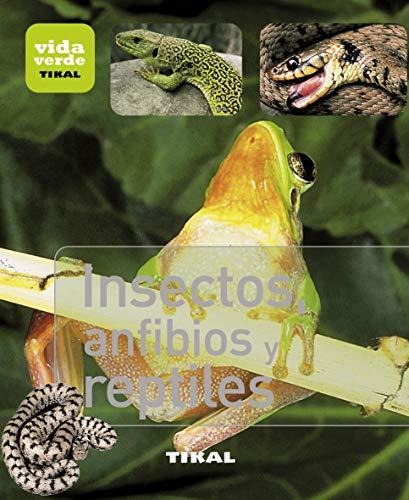 Insectos, Anfibios y Reptiles (Vida verde)