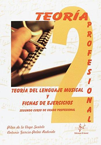 TEORIA DEL LENGUAJE MUSICAL Y FICHAS DE EJERCICIOS: SEGUNDO CURSO DE GRADO...