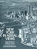 New York in Aerial Views: 68 Photographs