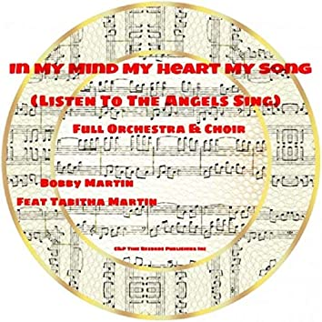In My Heart My Mind My Song (Listen to the Angels Sing) [feat. Tabitha Martin]