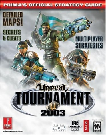 Unreal Tournament 2003: Prima's Official Strategy Guide