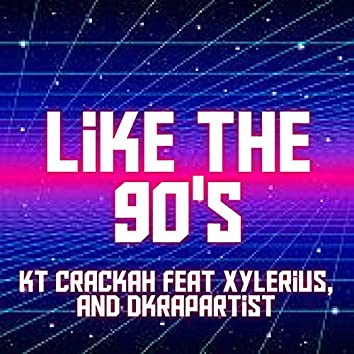 Like the 90's (feat. Xylerius & DkRapArtist)