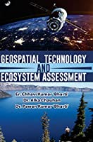 Geospatial Technology and Ecosystem Assessment