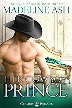 Her Cowboy Prince (Cowboy Princes Book 2) by [Madeline Ash]