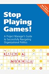 Stop Playing Games! Kindle Edition