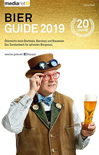 Bier Guide 2019 - Österreichs beste Bierlokale, Biershops und Brauereien: Das Standardwerk für optimalen Biergenuss