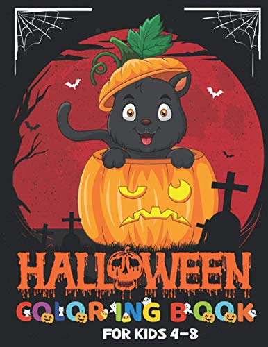 Halloween Coloring Book For Kids 4-8: Happy Halloween Coloring and Activity Book For Toddlers and Kids (Halloween Books for Kids Age 4-8)