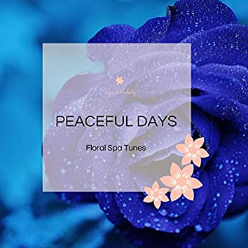Peaceful Days - Floral Spa Tunes
