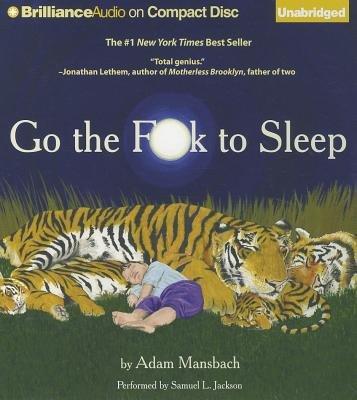 Go the Fuck to Sleep [GO THE FUCK TO SLEEP D] [paperback]