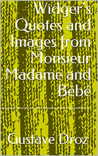 Widger's Quotes and Images from Monsieur Madame and Bébé (English Edition)