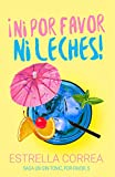 NI POR FAVOR NI LECHES : UN GIN-TONIC, POR FAVOR Nº 5 (Libro independiente y autoconclusivo)