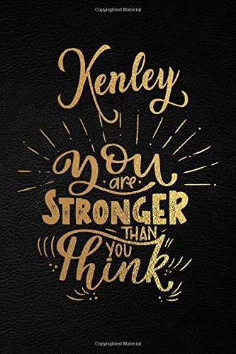 Kenley You Are Stronger Than You Think: Personalized Initial Name Writing Journal / Notebook for Girls and Women. Perfect Uplifting & Inspirational ... Lettering and Black Moleskine Leather Design.