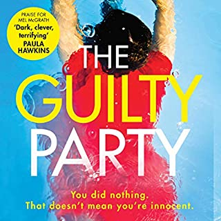 The Guilty Party                   By:                                                                                                                                 Mel McGrath                               Narrated by:                                                                                                                                 Emma Noakes                      Length: 10 hrs and 38 mins     12 ratings     Overall 3.5