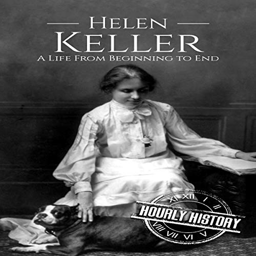 Helen Keller: A Life from Beginning to End cover art