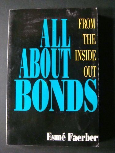 All About Bonds: From the Inside Out