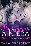 Protegiendo a Kiera: Un Romance con Trío HMH (La Serie Club Ménage nº 3) (Spanish Edition)