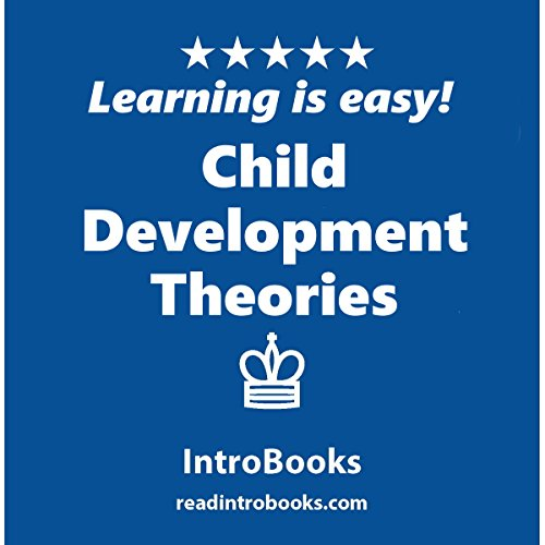Child Development Theories                   By:                                                                                                                                 IntroBooks                               Narrated by:                                                                                                                                 Andrea Giordani                      Length: 37 mins     Not rated yet     Overall 0.0